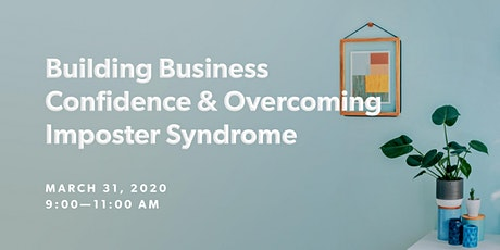 Building Your Business Confidence & Overcoming Imposter Syndrome tickets