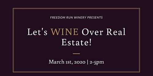 Let's Wine Over Real Estate