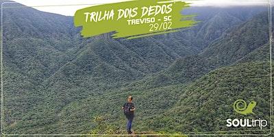 29/02/2020 - Trilha dos 2 Dedos – Treviso SC