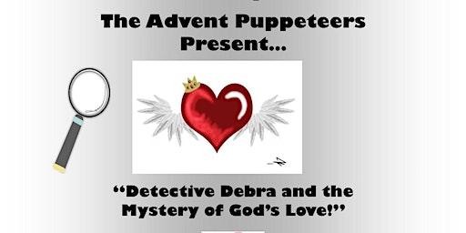 Advent Puppeteers present Detective Debra