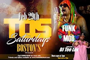 TOS SATURDAYS w/Funk Mob & DJ Tee Luv