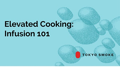Elevated Cooking: Infusion 101 tickets