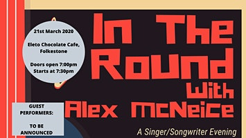 In The Round with Alex McNeice and Guests! - 21st March 2020