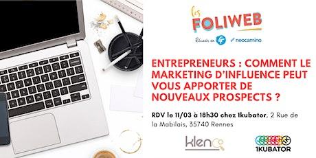 [Rennes] Entrepreneurs : Comment le marketing d'influence peut vous apporter de nouveaux prospects ? tickets