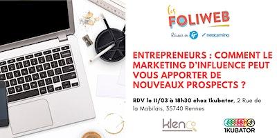 [Rennes] Entrepreneurs : Comment le marketing d'influence peut vous apporter de nouveaux prospects ?