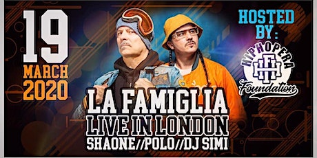 LA FAMIGLIA live in London - Hosted by Hip Hopera Foundation tickets