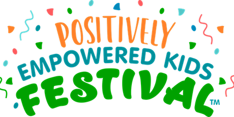 Positively Empowered Kids Festival 2021 tickets
