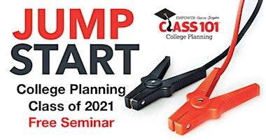 College Planning Seminar - Jump Start for Class of 2021