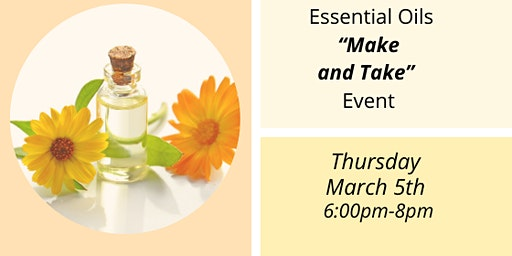 "Essential Oils ""Make and Take"" Event"