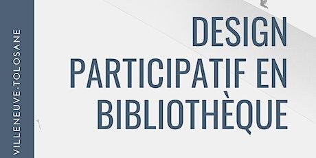 JOURNEE D'ETUDE Design Participatif en bibliothèque billets