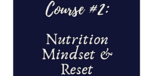 Nutrition Mindset & Reset