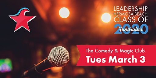 The Comedy and Magic Club - Leadership Hermosa Beach Fundraiser Night (18+)