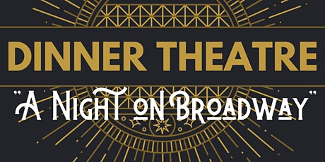 "Ecole McTavish Dinner Theatre: ""A Night on Broadway"" tickets"