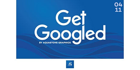 Get Googled Basics by Aquastone tickets