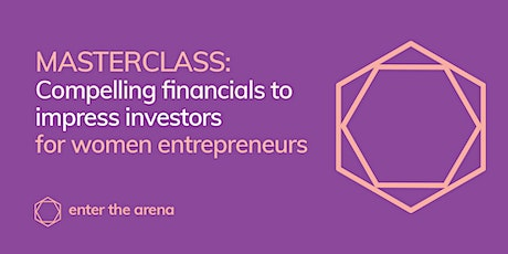 Compelling Financials to Impress Investors - For Women Entrepreneurs tickets