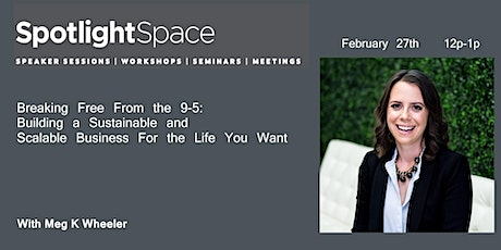 Building a Sustainable and Scalable Business For the Life You Want tickets