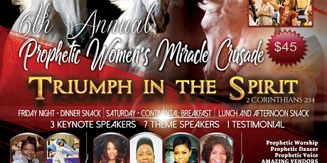 6th Annual Prophetic Women's Miracle Crusade tickets