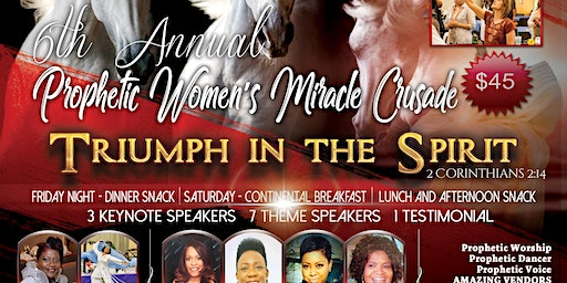 6th Annual Prophetic Women's Miracle Crusade