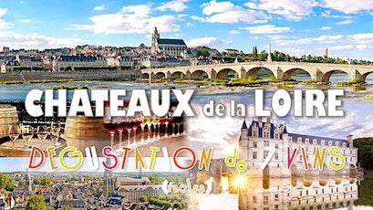 Weekend Découverte Châteaux de la Loire & Dégustation billets