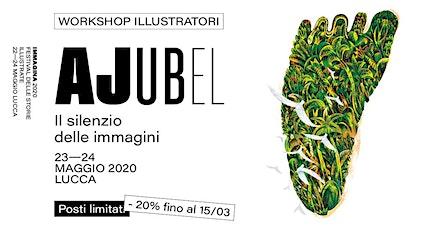 Ajubel: il silenzio delle immagini — Workshop illustratori biglietti
