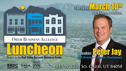 March Orem Business Alliance Luncheon tickets