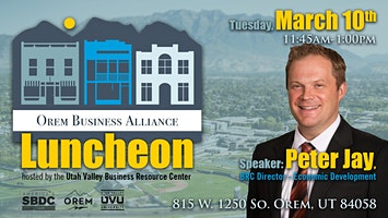 March Orem Business Alliance Luncheon