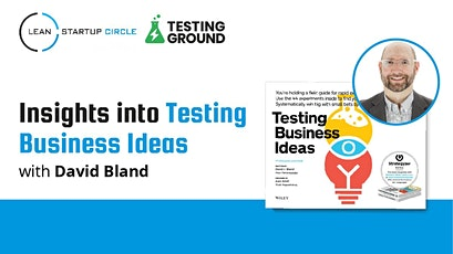 Insights into Testing Business Ideas with David Bland tickets