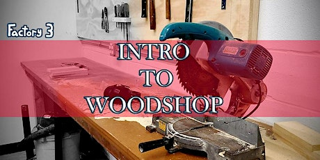 Intro to Woodshop Class tickets