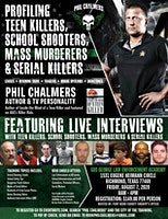 Profiling Teen Killers, School Shooters, Mass Murderers and Serial Killers by Phil Chalmers-Richmond, TX- August 7, 2020