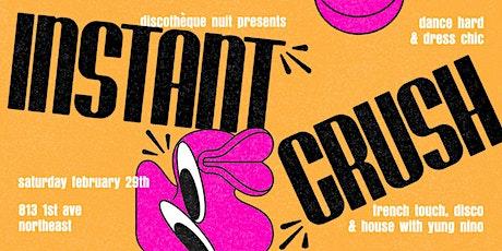 Discothèque Nuit presents: Instant Crush tickets