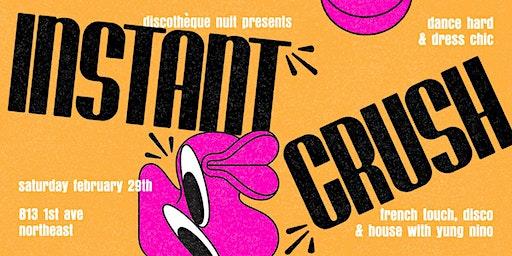 Discothèque Nuit presents: Instant Crush