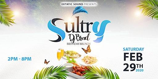 Sultry (Dj Brad Birthday Brunch)