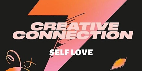 The Creative Connection Project presents: Self Love tickets