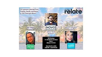 CX Lessons Learned from Freshly, Handy, and Novo @ 500 Startups Miami