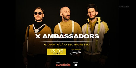 X AMBASSADORS abertura Savoir Adore ingressos