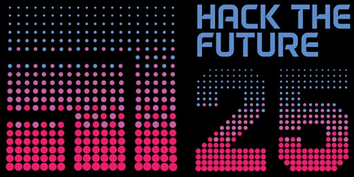 Hack the Future 25 @The Tech Interactive
