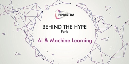 Behind the Hype PARIS: AI & Machine Learning
