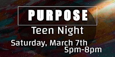 Purpose Teen Night