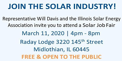 SOLAR INDUSTRY JOB FAIR - HOSTED BY REP. WILLIAM DAVIS AND ILLINOIS SOLAR ENERGY ASSOCIATION