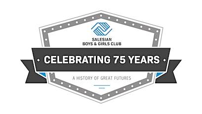 Salesian Boys & Girls Club 75th Anniversary Gala tickets