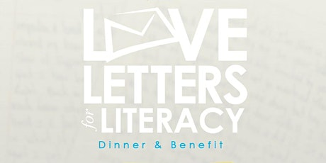 LOVE LETTERS FOR LITERACY DINNER & BENEFIT tickets
