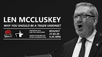 Len McCluskey: Trade Unions-A force for Good or a Hindrance to the Economy?