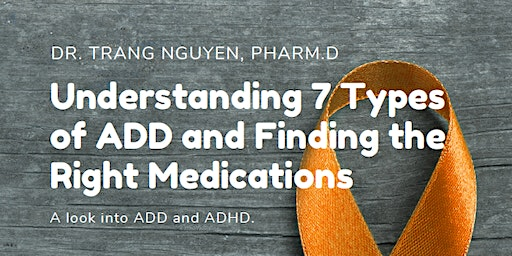 Understanding 7 Types of ADD and Finding the Right Medication