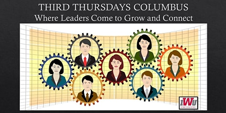 Third Thursdays Columbus Ohio: Where leaders come to grow and connect tickets