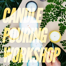 Candle Pouring Workshop! tickets