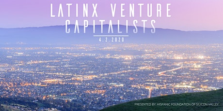 Latinx Speaker Series - A Conversation with Latinx Venture Capitalists tickets