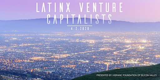 Latinx Speaker Series - A Conversation with Latinx Venture Capitalists