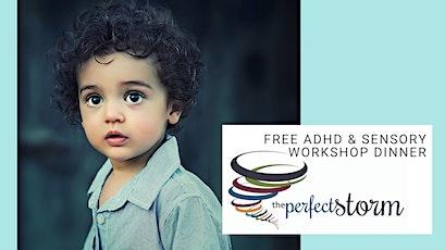 Perfect Storm: Free ADHD & Sensory Dinner Workshop tickets