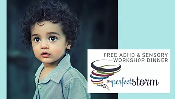 Perfect Storm: Free ADHD & Sensory Dinner Workshop