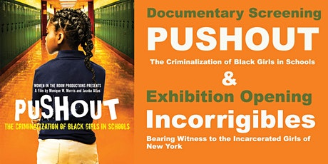 "Film Screening of ""PUSHOUT"" and Incorrigibles Pop-up Exhibition Opening tickets"